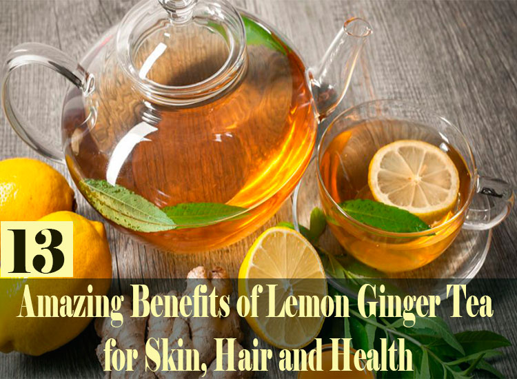 13 Amazing Benefits of Lemon Ginger Tea for Skin, Hair and Health